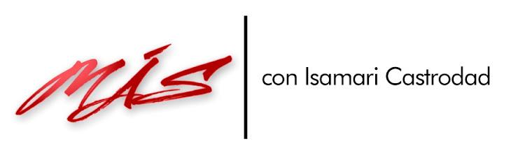 MÁS con Isamari Castrodad