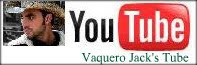 Vaquero Jack&#39;s Channel