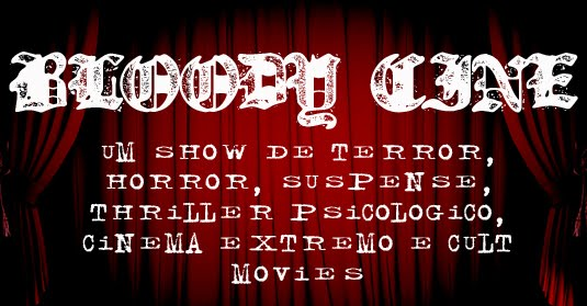 BLOODY CINE - TERROR DE VERDADE É AQUI