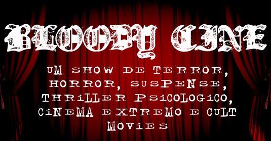 BLOODY CINE - TERROR DE VERDADE É AQUI