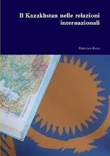 """É uscito """"Il Kazakhstan nelle relazioni internazionali""""!"""