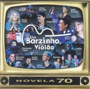 Um Barzinho Um Violao – Novelas 70 – Cap. I (2008)