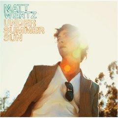 Matt Wertz – Under Summer Sun (2008)