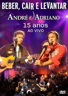 Andre e Adriano – Beber, Cair e Levantar – 15 Anos Ao Vivo (2008)