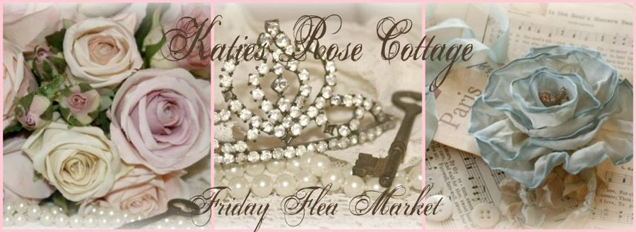 Katies Rose Cottage Friday Flea Market