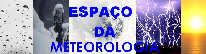 .:ESPAÇO DA METEOROLOGIA:.