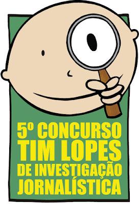 V concurso Tim Lopes de investigação jornalística - Por Viviane Danin / Brasília