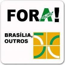 Fora ! - Por Tereza Mourão / Brasília