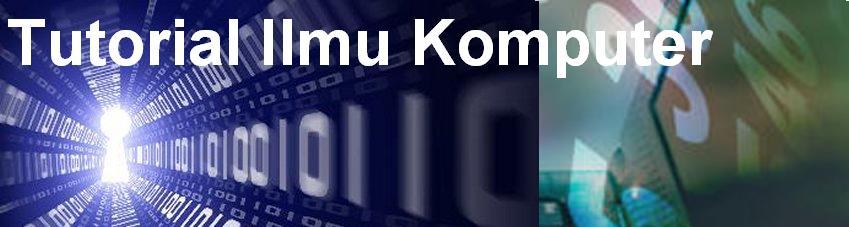 TUTORIAL ILMU KOMPUTER