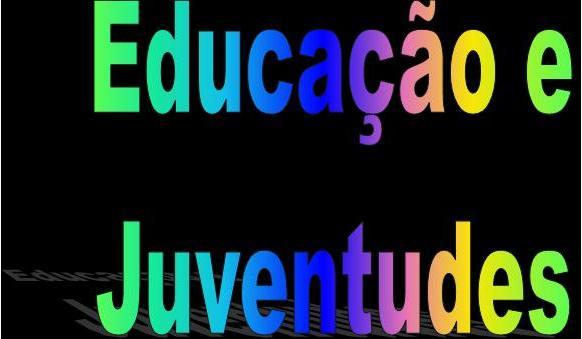 Educação e Juventudes