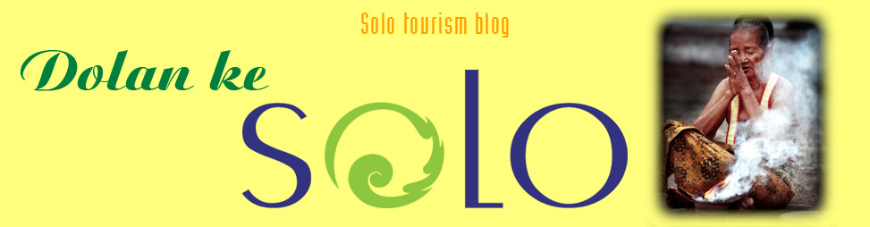 SOLO Tourism Blog - Dolan Ke Solo