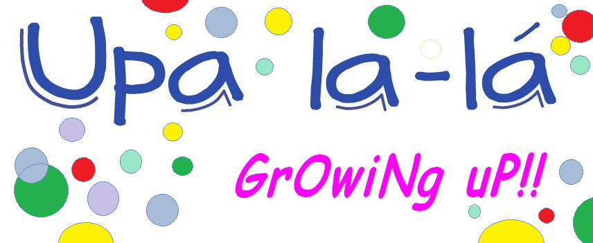 Upa la-la Growing Up