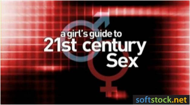 A Girl's Guide To 21st Century Sex. Posted by softstock.net at 1:36 PM