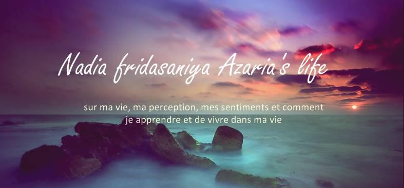 Nadia fridasaniya azaria's life