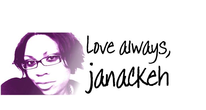 Love Always, Janackeh