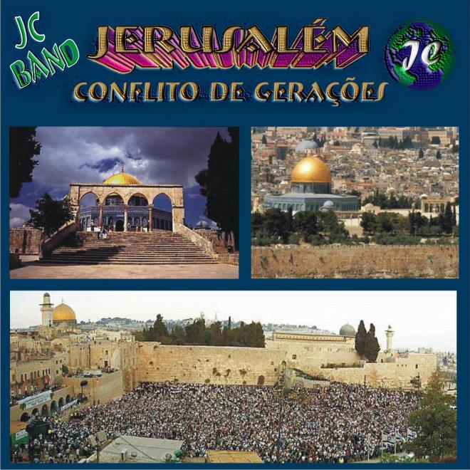 *  Jerusalém  Conflito de Gerações  *