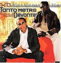 Tanto Metro and Devonte