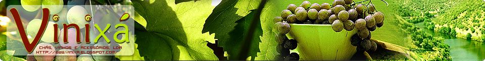Vinixá: Chás, Vinhos e Acessórios, Lda