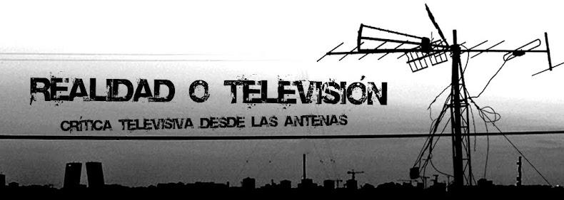 realidad o televisión