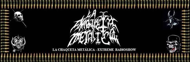 La Chaqueta Metálica Extreme Radioshow