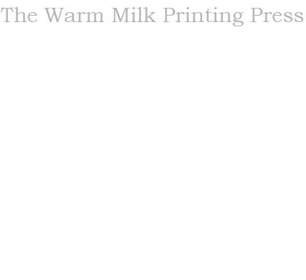 Warm Milk Printing Press