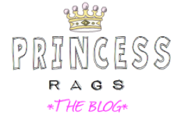 Princess Rags * The Blog