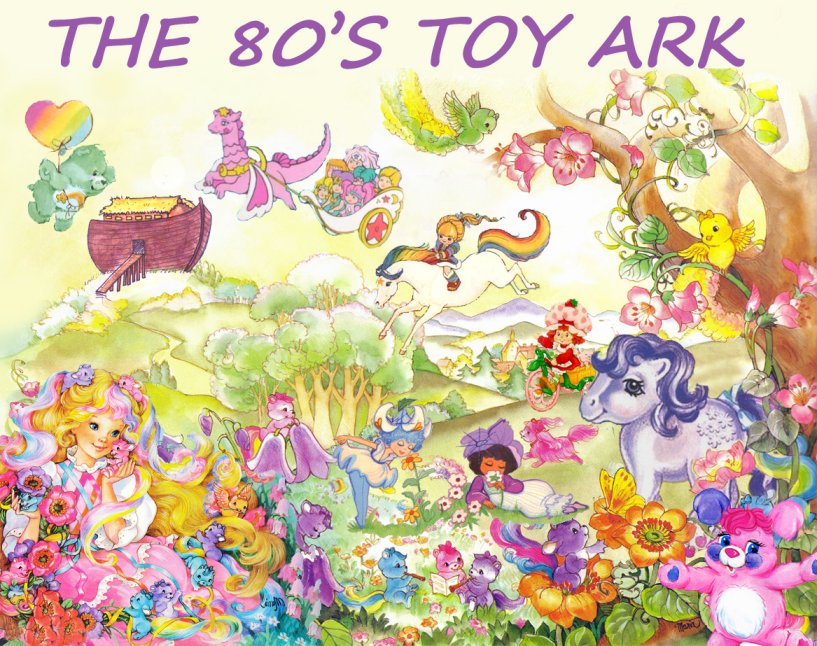 The 80's Toy Ark