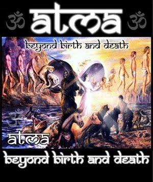 ATMA - Beyond Birth and Death