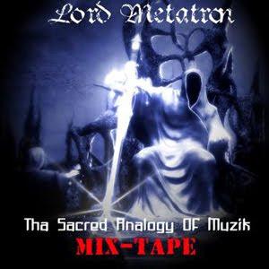 Lord Metatron - Tha Sacred Analogy Of Muzik