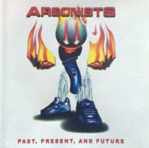 Arsonists Past Present Future