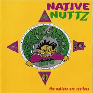Native Nuttz - The Nativez Are Restless