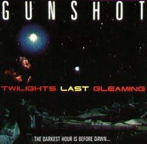 Gunshot - Twilights Last Gleaming