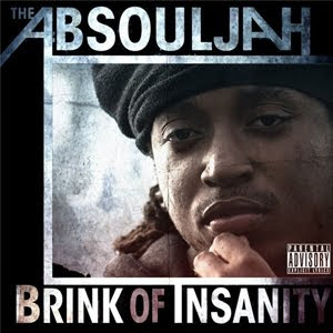 The Absouljah - Brink Of Insanity