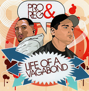 Pro and Reg - Life Of A Vagabond