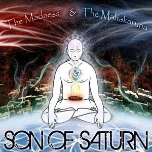 Son Of Saturn - The Madness The Mahakaruna