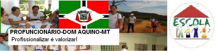 A FORMAÇÃO DOS PROFISSIONAIS DA EDUCAÇÃO COMEÇA AQUI!  SME - DOM AQUINO/PROFESSOR MÁRIO