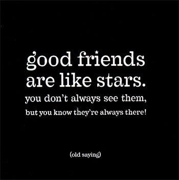 Don't miss to browse our friends birthday cards also. Friendship Sayings