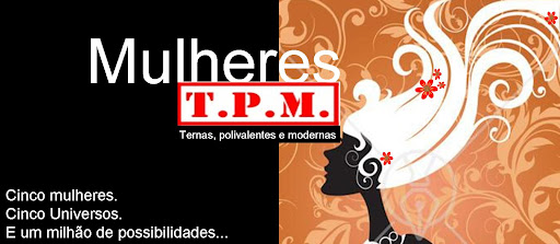 Mulheres TPM: ternas, polivalentes e modernas