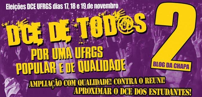 DCE de Tod@s - Por uma UFRGS Popular e de Qualidade! Chapa 2