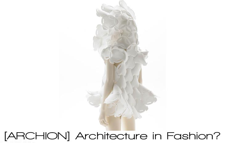 [ARCHION] Architecture in Fashion?