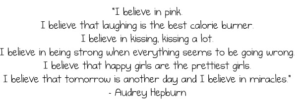 The wise Audrey once said...