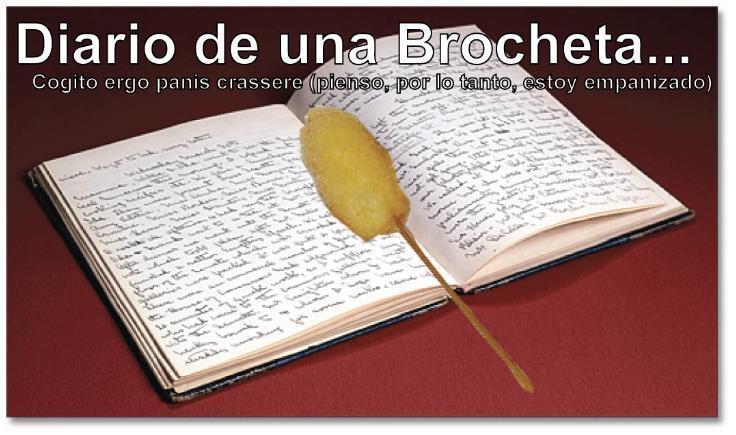 Diario de una Brocheta