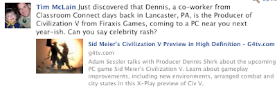 Dennis Shirk former Classroom Connect staffer is the Producer of Civilization 5 coming next year from Firaxis Games... Nice!