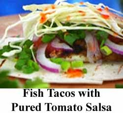 Fish Tacos with Pured Tomato Salsa: