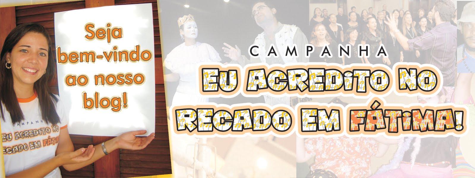 """Blog da Campanha """"Eu acredito no Recado em Fátima!"""""""