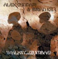ALEX CUNDARI & BRIAN ICE - Walkin'...(Zumbae) (2007)