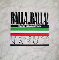 FRANCESCO NAPOLI - Balla..Balla! (Italian Hit Connection) (1987)