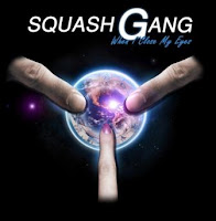 SQUASH GANG - When I Close My Eyes (2009)