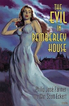 NOW AVAILABLE: <br><i>The Evil in Pemberley House</i> by Philip José Farmer &amp; Win Scott Eckert