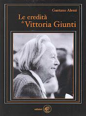 Le Eredità di Vittoria Giunti - Una storia dimenticata, una grande donna..un seme per il futuro.